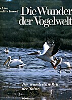 Die Wunder der Vogelwelt, Die wunderbare…