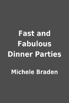 Fast and Fabulous Dinner Parties by Michele…