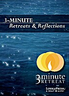 3-Minute Retreats and Reflections by Loyola…