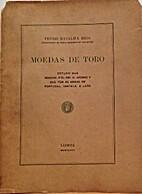 Moedas de Toro. Estudo das Moedas del'Rei D.…