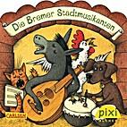 Die Bremer Stadtmusikanten by pixi Bücher