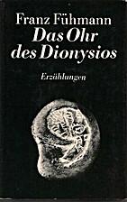 Das Ohr des Dionysios. Nachgelassene…