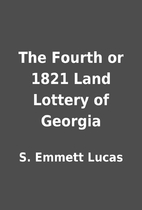 The Fourth or 1821 Land Lottery of Georgia…