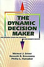 The Dynamic Decision Maker: Five Decision…