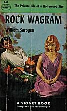 Rock Wagram by William Saroyan