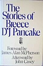 The Stories of Breece D'J Pancake by Breece…