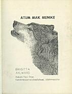 Atum Mak Menike by Brigitta Aylward