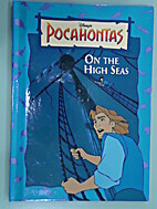 On the High Seas (Disney's Pocahontas Bk 4)…