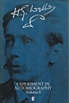 Experiment in Autobiography, Volume I by H.…