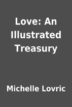 Love: An Illustrated Treasury by Michelle…