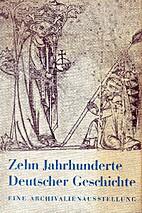 Zehn Jahrhunderte deutscher Geschichte von…