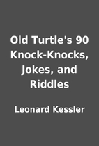 Old Turtle's 90 Knock-Knocks, Jokes, and…