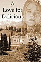 A LOVE FOR DELICIOUS by Cynthia Hickey