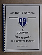 Our story : A Company, 387th Regiment, 97th…
