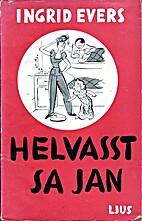 Helvasst sa Jan by Ingrid Evers