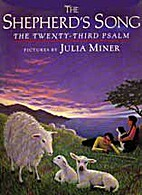 The Shepherd's Song: The Twenty-Third Psalm…