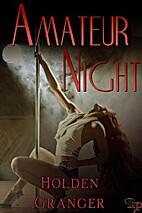 Amateur Night by Holden Granger