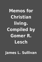 Memos for Christian living. Compiled by…