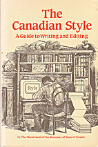 The Canadian Style: A Guide to Writing and…