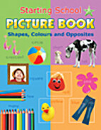 Starting School Picture Book Shapes, Colours…