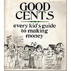 Good Cents: Every Kid's Guide to Making…