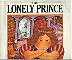 The Lonely Prince by Max Bolliger