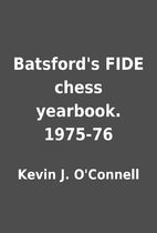 Batsford's FIDE chess yearbook. 1975-76 by…