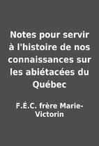 Notes pour servir à l'histoire de nos…