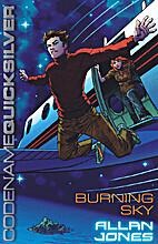 Codename Quicksilver: Burning Sky by Allan…