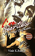 I Am Heartless: A Real Confession by Vinit…
