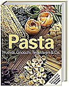 Pasta. Nudeln, Gnocchi, Teigwaren & Co.