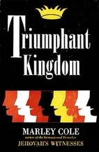 Triumphant kingdom by Marley Cole
