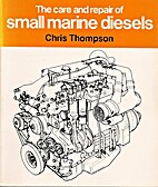 The Care and Repair of Small Marine Diesels…