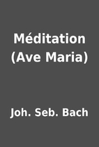Méditation (Ave Maria) by Joh. Seb. Bach