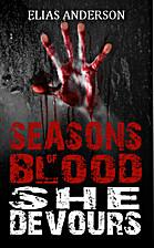 She Devours (Seasons of Blood #2) by Elias…