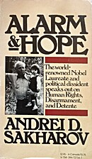 Alarm and Hope by Andrei Sakharov