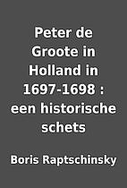 Peter de Groote in Holland in 1697-1698 :…