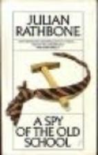 A Spy of the Old School by Julian Rathbone