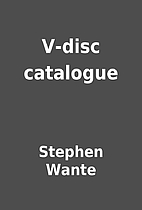 V-disc catalogue by Stephen Wante