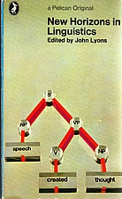 New Horizons in Linguistics 1 by John Lyons