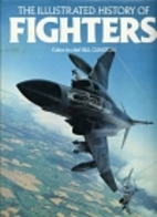 The Illustrated History of Fighters by Bill…
