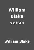 William Blake versei by William Blake