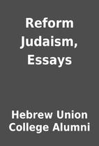 Reform Judaism, Essays by Hebrew Union…