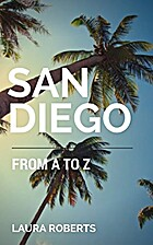 San Diego from A to Z: An Alphabetical Guide…