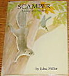 Scamper: A Gray Tree Squirrel by Edna Miller