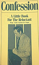 Confession, A Little Book FOr the Reluctant…