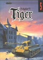 No. 05 -TIGER PzKpfw VI by Janusz Ledwoch