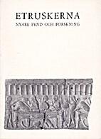 Etruskerna : Nyare fynd och forskning by…