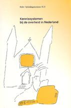 Kennissystemen bij de overheid in Nederland…