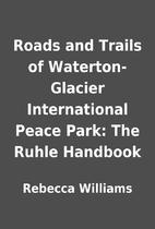 Roads and Trails of Waterton-Glacier…